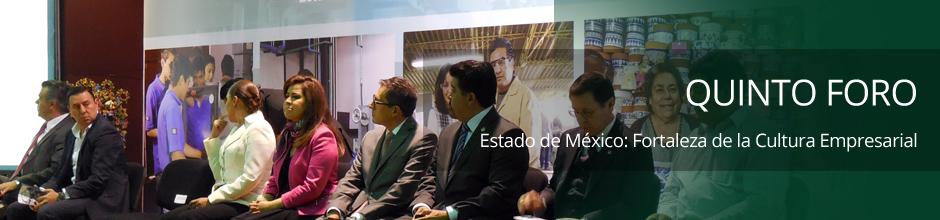 Quinto Foro Estado de México: Fortaleza de la Cultura Empresarial